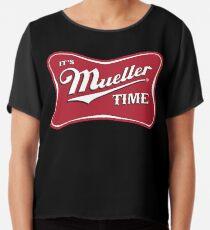 Es ist Mueller Time Verräter Chiffontop
