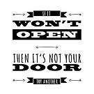 Motivational Won't Open Not Your Door Inspirational Quote by JanusianGallery