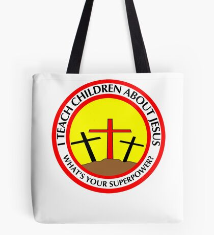 I teach children about Jesus What Your superpower Tote Bag