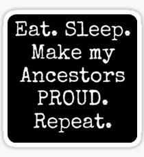 Make My Ancestors Proud Sticker