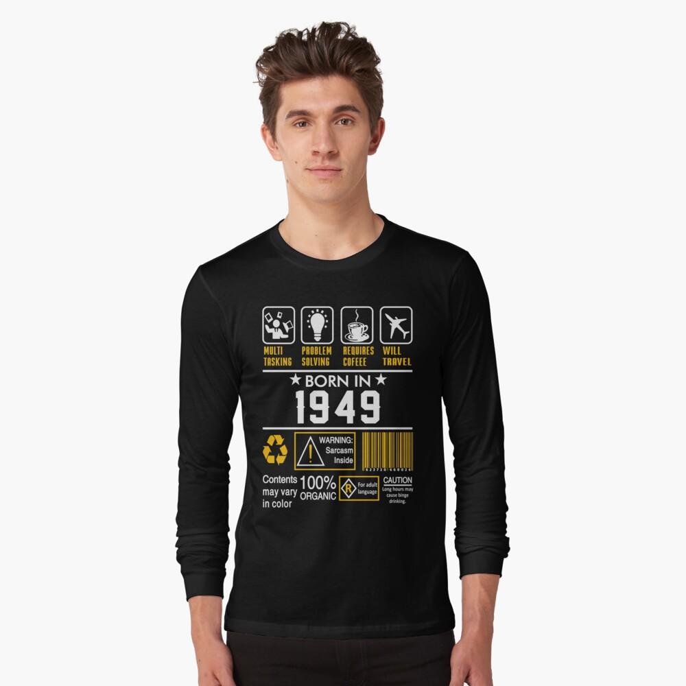 Birthday Gift Ideas - Born In 1949 Long Sleeve T-Shirt