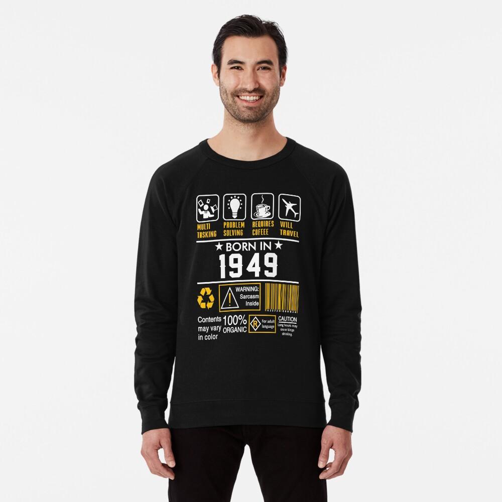 Birthday Gift Ideas - Born In 1949 Lightweight Sweatshirt