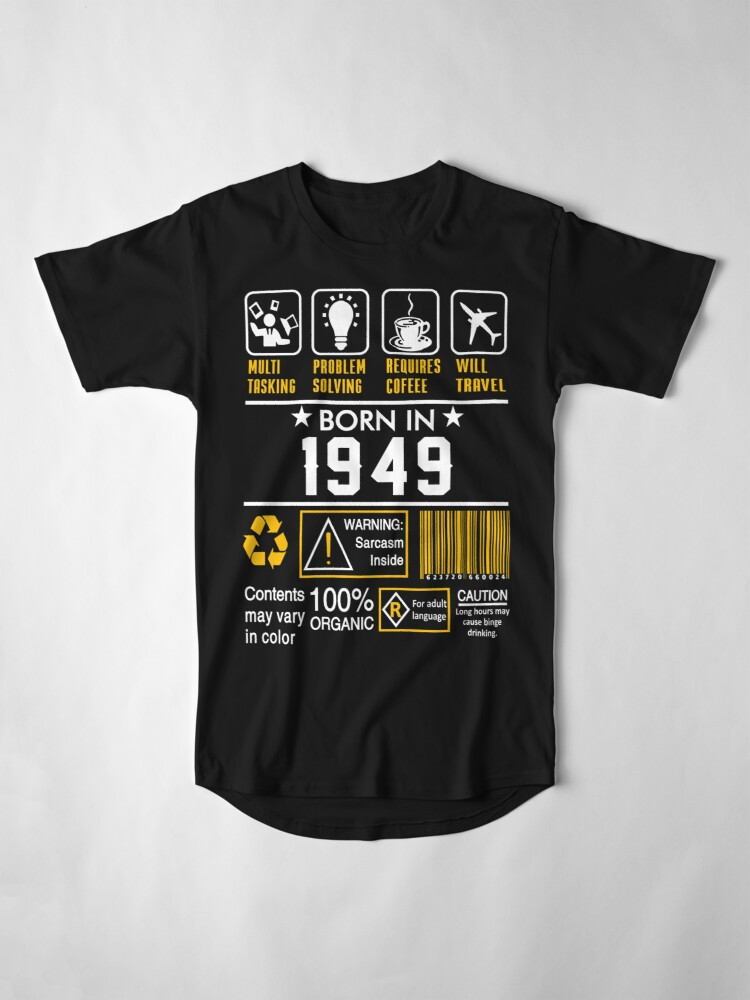 Alternate view of Birthday Gift Ideas - Born In 1949 Long T-Shirt