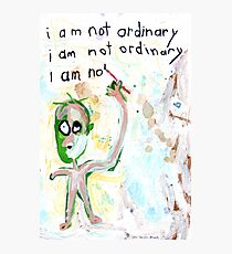 I Am Not Ordinary Photographic Print