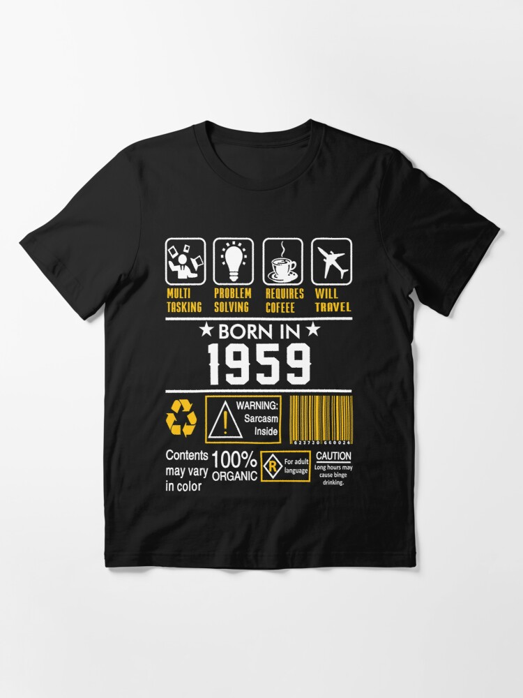Alternate view of Birthday Gift Ideas - Born In 1959 Essential T-Shirt