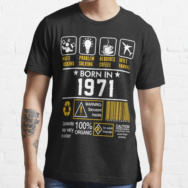 Birthday Gift Ideas - Born In 1971 Essential T-Shirt
