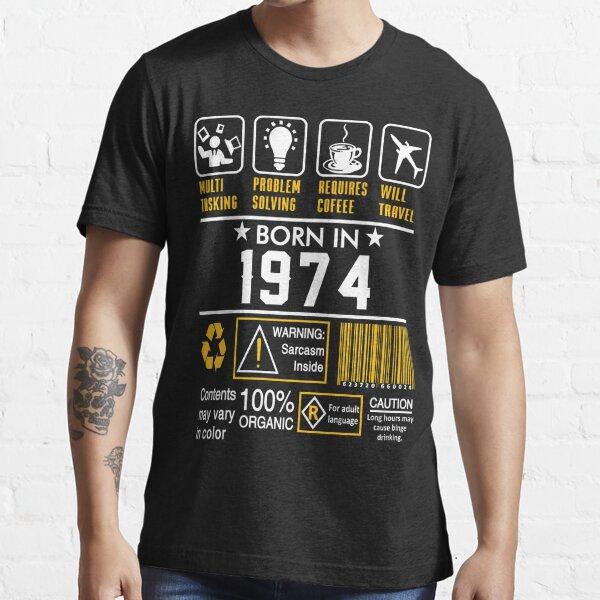 Birthday Gift Ideas - Born In 1974 Essential T-Shirt