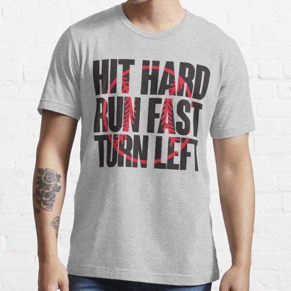 Hit hard, run fast, turn left Essential T-Shirt