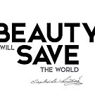 beauty will save the world - fyodor dostoevsky by razvandrc