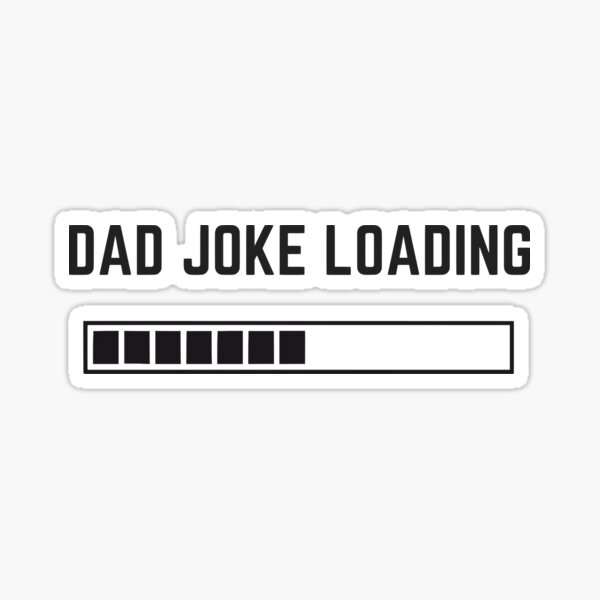 Dad Joke Loading Sticker