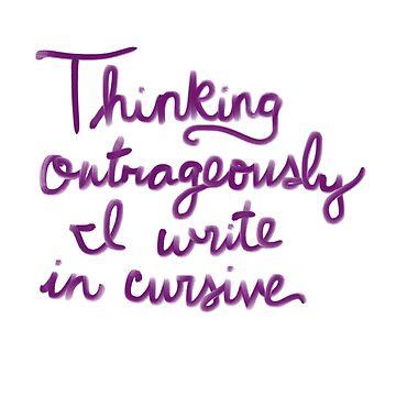 Thinking outrageously I write in cursive (Sufjan Stevens lyrics) by Empaddon