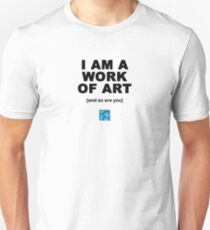 I Am A Work Of Art T-shirt Unisex T-Shirt