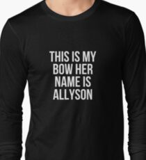 This Is My Bow Her Name Is Allyson T-Shirt Long Sleeve T-Shirt
