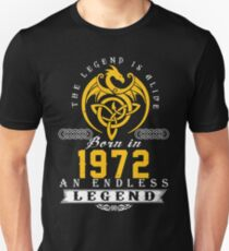 The Legend Is Alive - Born In 1972 Unisex T-Shirt