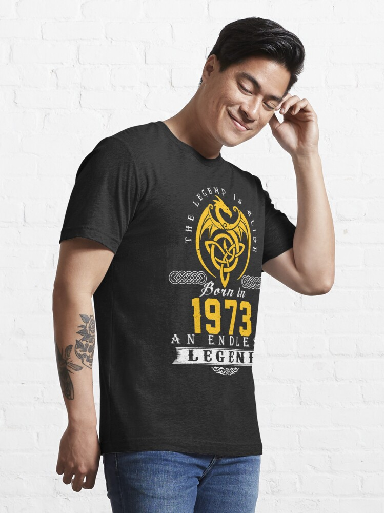 Alternate view of The Legend Is Alive - Born In 1973 Essential T-Shirt
