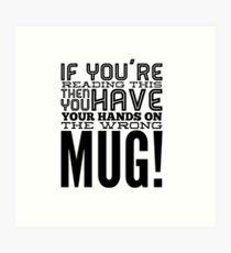 The wrong mug Art Print