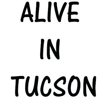 ALIVE IN TUCSON by nateyman