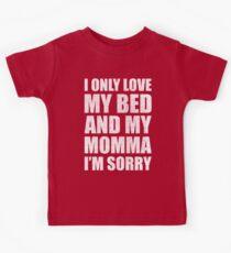 Ich liebe nur mein Bett und meine Mama Es tut mir leid, Drake Kinder T-Shirt