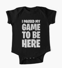 Body de manga corta para bebé Pausé mi juego para estar aquí