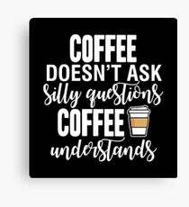 Coffee silly Canvas Print