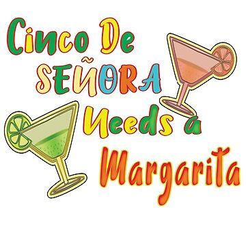 Funny Cinco De Mayo Señora Needs A Margarita Fiesta Party Shirt by VintageInspired