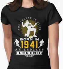 The 'Football' Legend Is Alive - Born In 1941 Women's Fitted T-Shirt