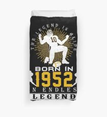The 'Football' Legend Is Alive - Born In 1952 Duvet Cover
