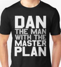 Dan der Mann mit dem Masterplan Unisex T-Shirt