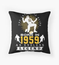 The 'Football' Legend Is Alive - Born In 1959 Throw Pillow
