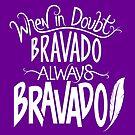 Bravado by JenSnow