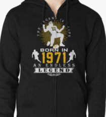 The 'Football' Legend Is Alive - Born In 1971 Zipped Hoodie