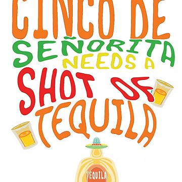 Funny Cinco De Mayo Señorita Needs A Shot of Tequila Fiesta Party Shirt by VintageInspired