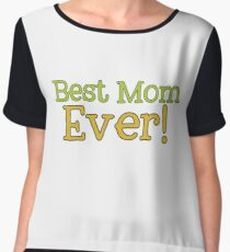 Best Mom Ever - Mother's Day ! Chiffon Top