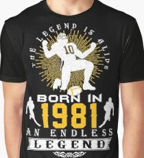 The 'Football' Legend Is Alive - Born In 1981 Graphic T-Shirt
