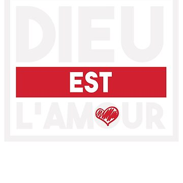 Dieu Est L'Amour God Is Love French Francais Christ by YYZTees
