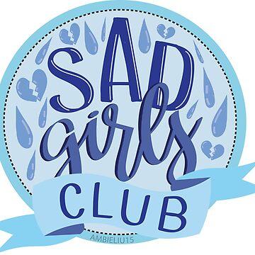 Sad Girls Club by ambieliu15