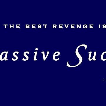 The Best Revenge!  by Born2Glow