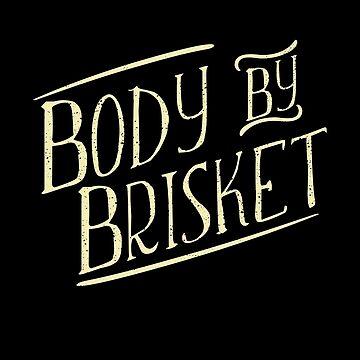Body By Brisket Sweatshirt Funny BBQ Shirt Barbecue Lover by rainydaysstudio