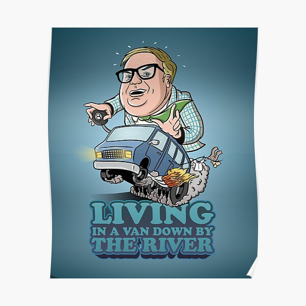 Living in a van down by the river Poster