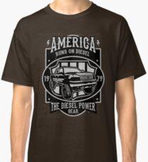 America Runs On Diesel Classic T-Shirt