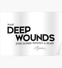 deep wounds, scar - george gordon byron Poster