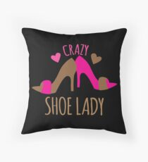 Crazy Shoe Lady Throw Pillow