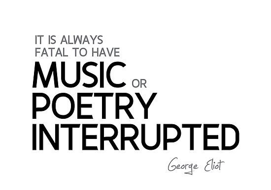 music or poetry interrupted - george eliot by razvandrc