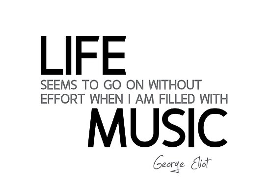 life filled with music - george eliot by razvandrc