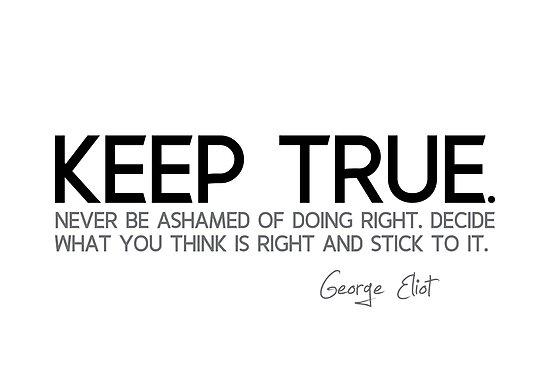 keep true - george eliot by razvandrc