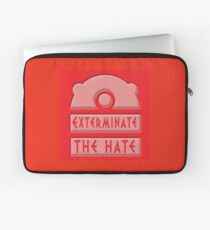 Exterminate the hate! Laptop Sleeve