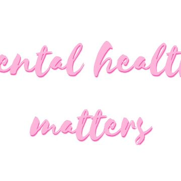 Mental Health Matters  by dibbledabbles
