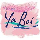 Ya Boi by Julia Grosvenor