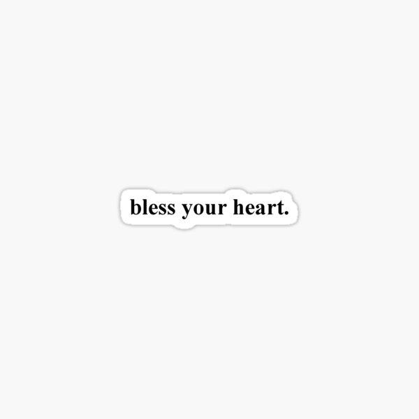 Bless your heart - black Sticker