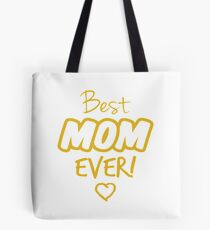 Best Mom Ever - Mother's Day Tote Bag